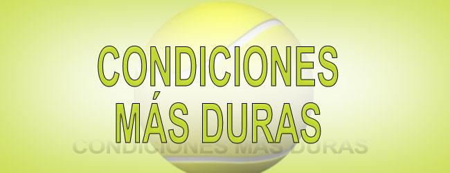 CONDICIONES MÁS DURAS