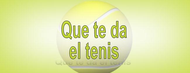 Que te da el tenis