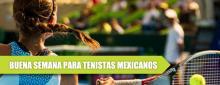 Fin de semana de buenos resultados para el tenis mexicano